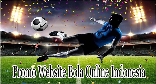 Promo Website Bola Online Indonesia yang Sangat Besar